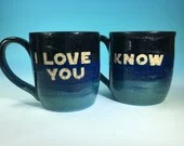 "Star Wars ""I love you,"" ""I know"" Mug Pair // Blue Ombre Handmade Mugs // Gifts Weddings, Valentines Day and Star Wars Lovers - MADE TO ORDER"