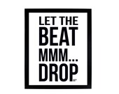 Let The Beat MMM...Drop - Beastie Boys 8x10 Digital Print