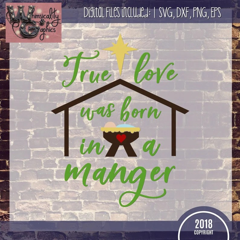 Download True Love Was Born In a Manger Svg Dxf Png Eps Sublimation ...