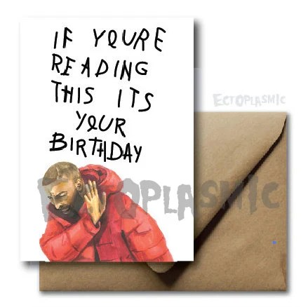Greeting Cardbirthday Card Drake If You Re Reading This Etsy