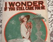 Vintage Antique 1921 SHEET MUSIC I Wonder If You Still Care For Me Barbelle Cover Art Deco 1920s Harry B Smith & Francis Wheeler Ted Snyder