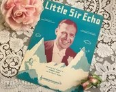 Vintage 1917 Little Sir Echo Sheet Music 1910s Horace Heidt and His Musical Knights Photo Cover Art Words Music by Laura Smith & J S Fearis