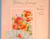 Vintage Happy Birthday Greeting Card from Mother & Dad Parents to Child Flowers and Fan 1940s 1950s Unused
