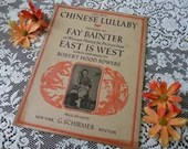 Vintage 1919 Sheet Music Chinese Lullaby Fox-Trot Sung by Fay Bainter in East is West Words Music by Robert Hood Bowers Asian Cover Art