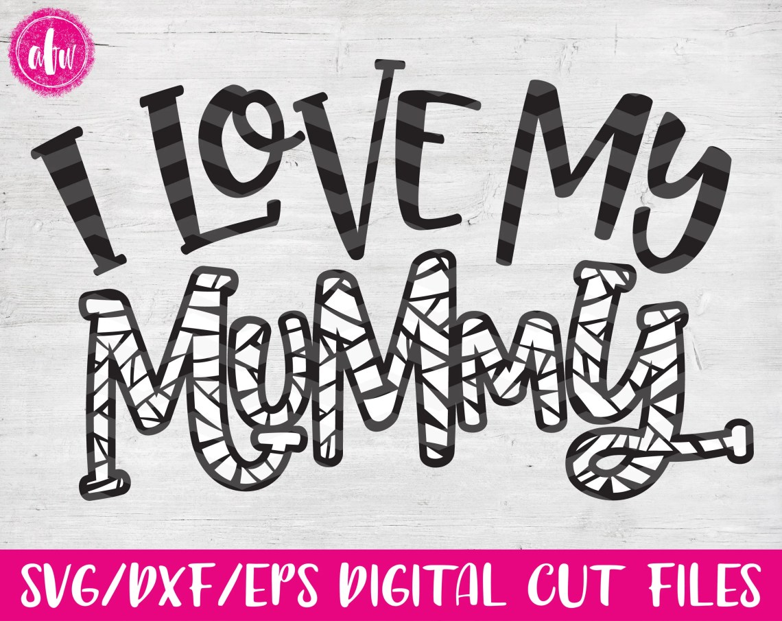 Download Halloween I Love My Mummy SVG DXF EPS Cut File Fall | Etsy