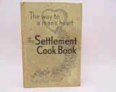 1949  Hardcover The Way to a Man's Heart The Settlement Cookbook