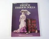 How to Collect French Fashion Dolls by Mildred and Vernon Seeley - Signed by Author - Paperback French Doll Book