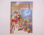 """Vintage 1955 Cullinary Arts Institute """"The French Cookbook""""   French Cook Book - Gourmet French Cooking"""