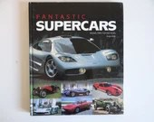 """Vintage """"Fantastic Supercards- Racing Cars for the Road"""" by Serge Bellu Hardcover Book - Coffee Table Book"""