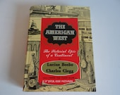 1955 The American West Hardcover Book - The Pictorial Epic of a Continent by Lucius Beebe and Charles Clegg - History of American West