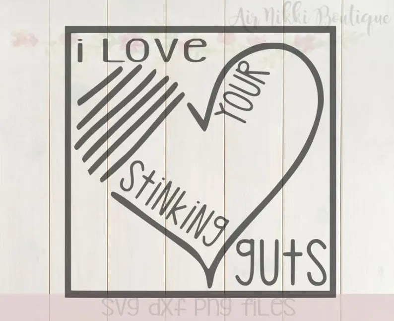 Download I love your stinking guts valentine's day love SVG   Etsy