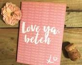 Galentine Card / Valentine's Day / Valentines / Girlfriend / Love Ya Betch / Pink / Greeting Card / Sassy / I hate you / Sarcastic / Bestie