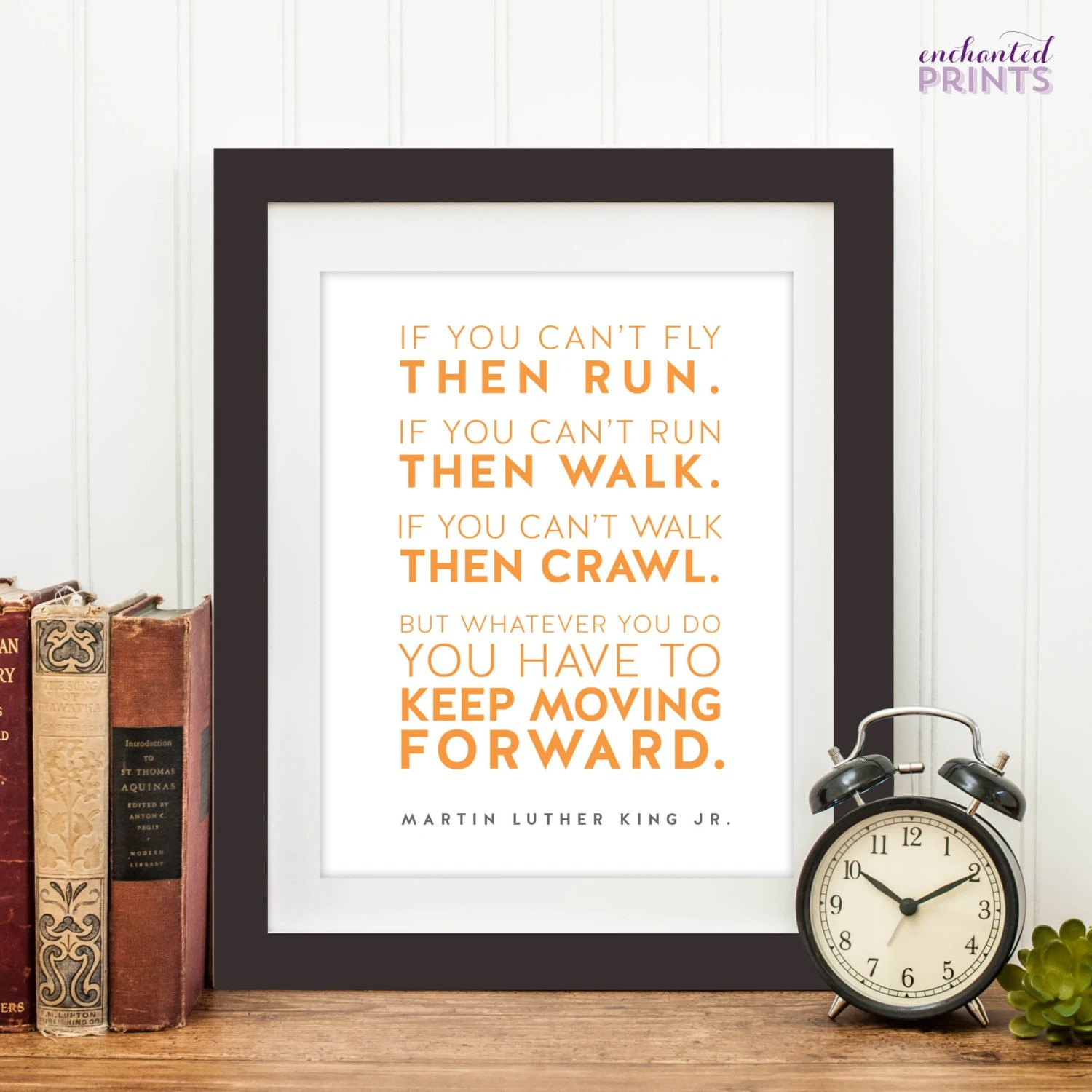 Dr Martin Luther King Jr Keep Moving Forward Quote Print