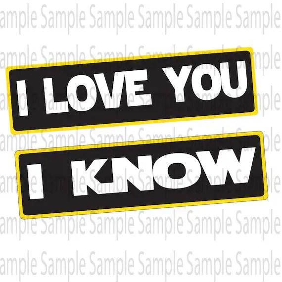 Download I Love you I Know Star Wars Version SVG PNG Cut FIle | Etsy