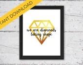 We Are Diamonds Taking Shape | Coldplay | Gold Diamond Wall Art | 8x10 | Print-It-Yourself | Digital Download | Printable