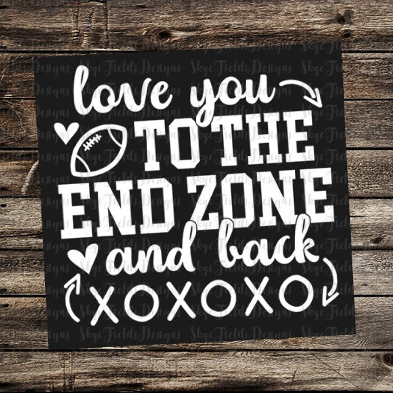Download I Love You to the End Zone and Back SVG JPG PNG Football ...
