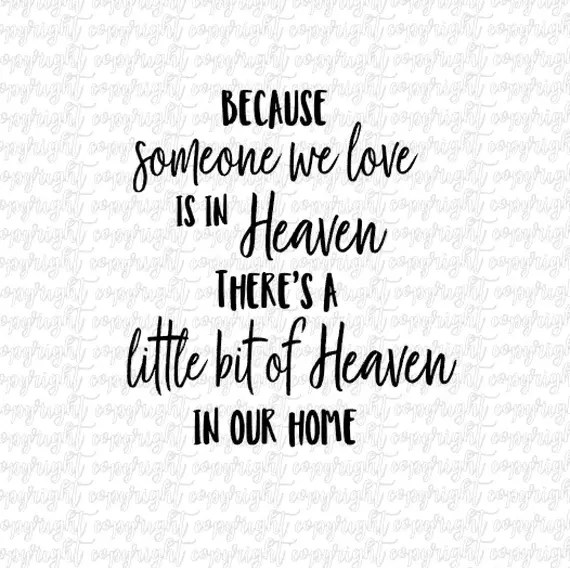 Download Because someone we love is in Heaven SVG DXF PNG/ cut file ...