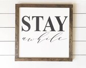 Stay Awhile Farmhouse Style Wooden Sign