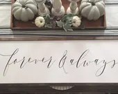 Forever and Always farmhouse style wooden sign