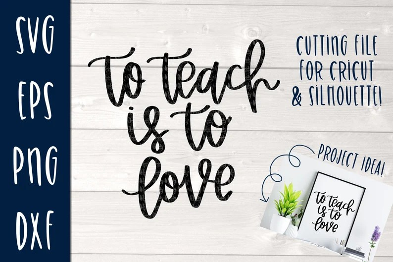 Download To Teach is To Love SVG Cut File for Cricut and Silhouette ...