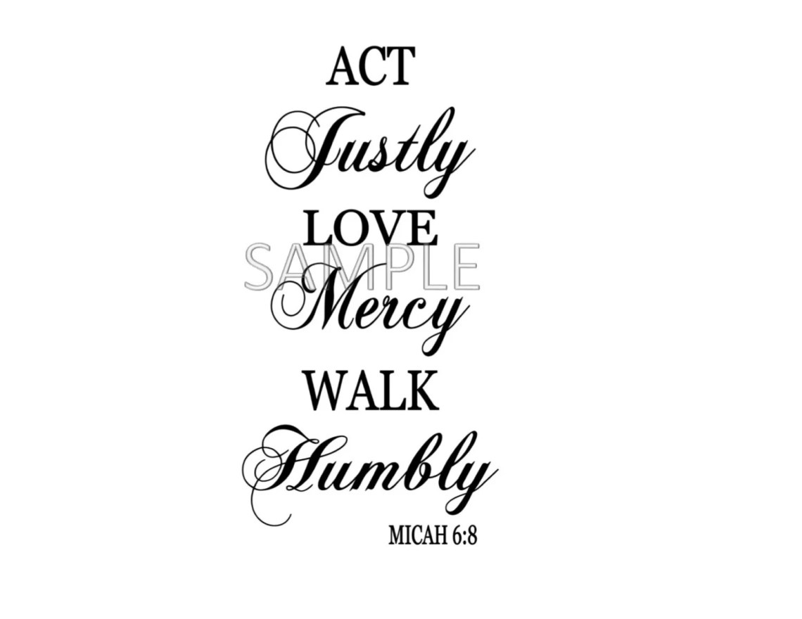 Download Act Justly Love Mercy Walk Humbly Micah 6:8 Digital File ...