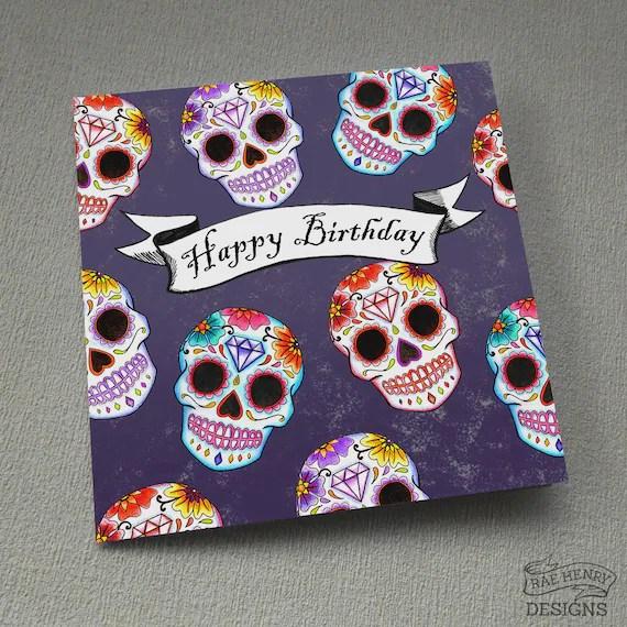 Sugar Skulls Birthday Card Day Of The Dead Tattoo Goth Etsy