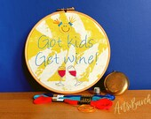 Funny Embroidery Kit | Got kids get wine | DIY embroidery | Hoop art | Sewing gift | Craft kit | Needlepoint | Beginner embroidery pattern
