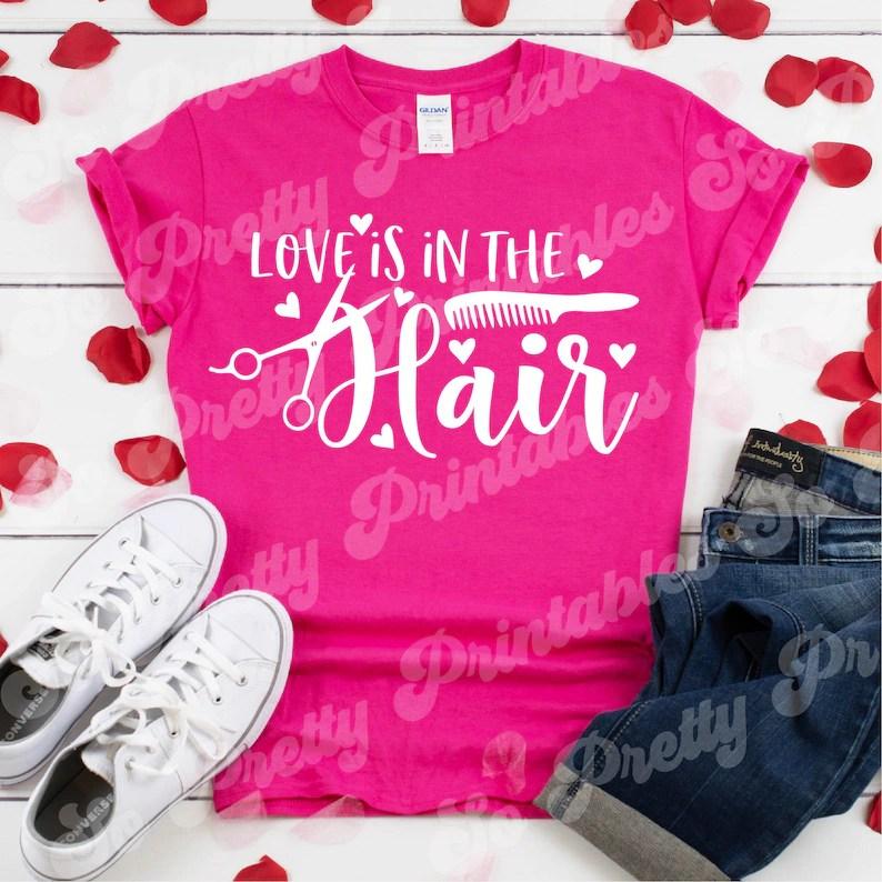 Download Hairdresser Valentines Day Svg Salon Svg Love Is In The ...