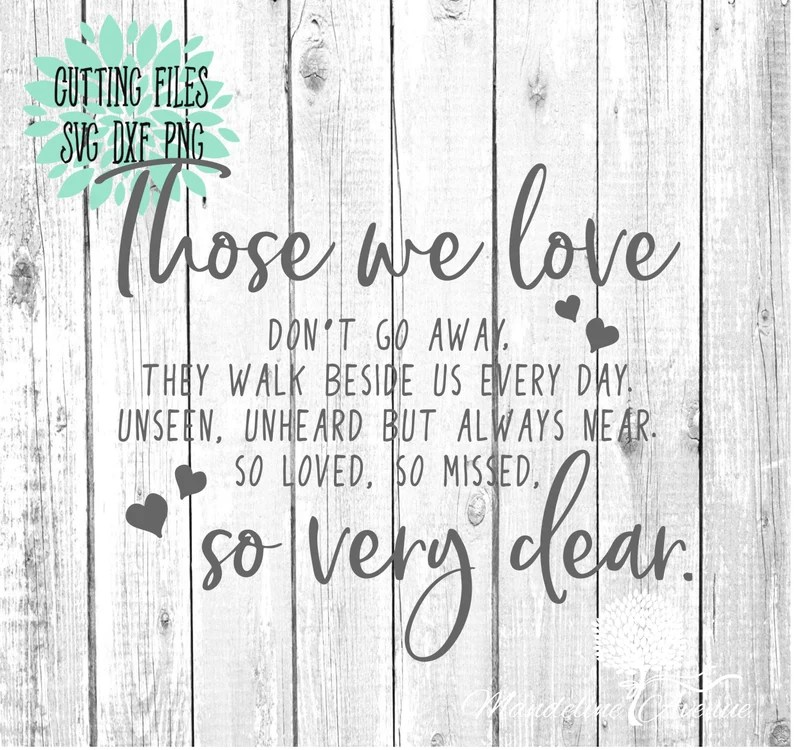 Download Those We Love Never Go Away Svg Memorial Quote Cricut Svg ...