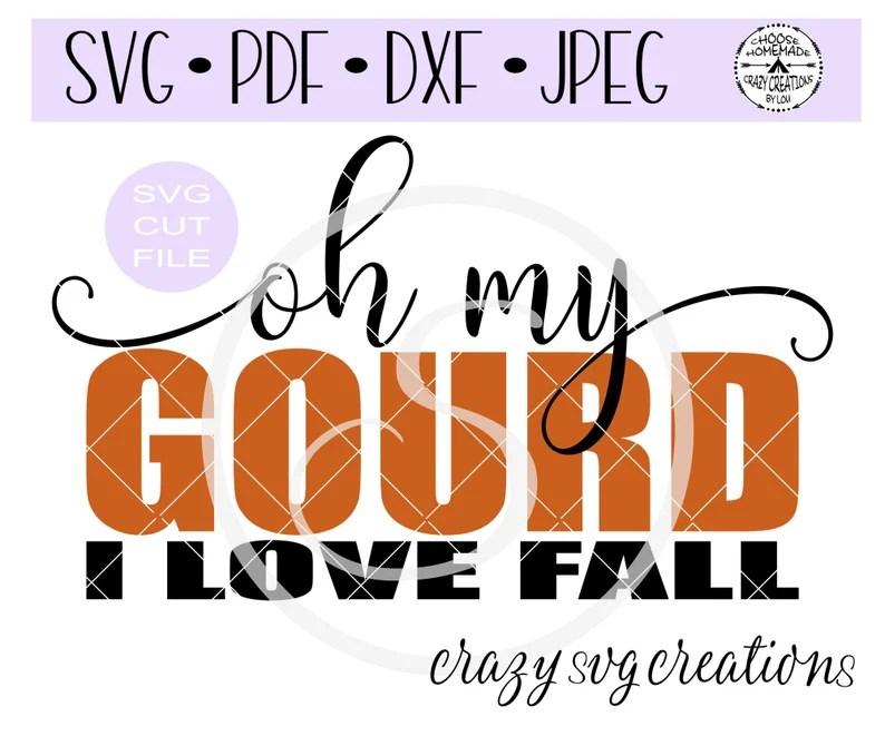 Download Oh My Gourd I Love Fall SVG Digital Cut File HTV Cut File ...