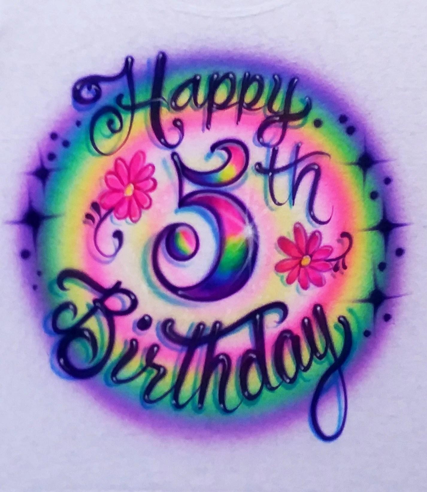 Airbrush Happy 5th Birthday Flowers Rainbow Colors Childrens 5 Etsy