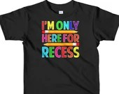 Im Only Here For Recess Funny Student And Teacher Short sleeve kids t-shirt