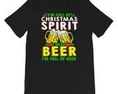 Im Full Of Christmas Spirit I Mean Beer Funny Beer Lover T-shirt