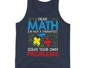 Dear Math Solve Your Own Problems Funny Back To School Unisex Tank Top