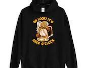 Oh Look Its Beer Oclock Funny Beer Lover Unisex Hoodie