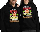 The Only House I Can Afford Funny Gingerbread House Unisex Hoodie