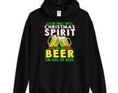 Im Full Of Christmas Spirit I Mean Beer Funny Beer Lover Unisex Hoodie