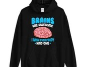 Brains Are Awesome I Wish Everybody Had One Funny Hoodie