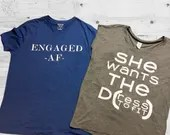 Engaged Af - She Wants the D(ress to fit) Engagement Gifts - Wedding Couple Gifts - Engaged Work out Shirts - Fitness Tops for newly engaged