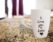 I Love You a Latte - Coff...