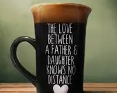The Love Between a Father and Daughter Knows No Distance - Gifts for Dad from Daughter! Father And Daughter Coffee Mugs!