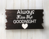 Always Kiss Me Goodnight ...