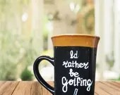 Id Rather Be Golfing - Coffee Mugs - Golfing Coffee Mugs. Gifts for Golfers.