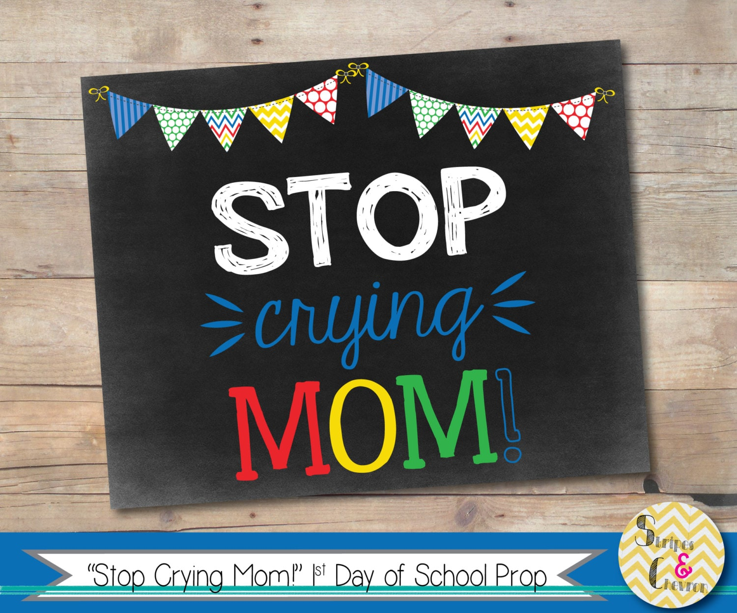 Stop Crying Mom First Day Of School Sign 1st Day Last Day