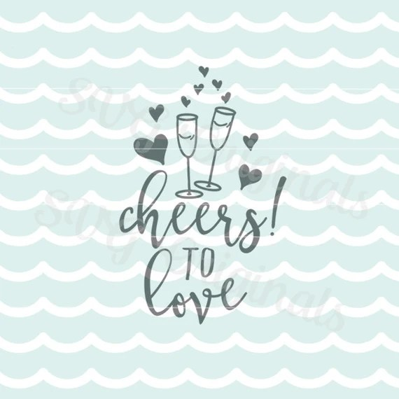 Download Cheers to love SVG Vector File. Cricut Explore and more ...