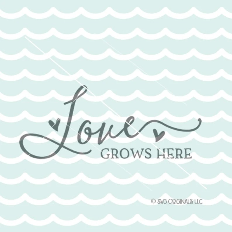 Download Love Grows Here SVG Love Grows Here Sign SVG | Etsy