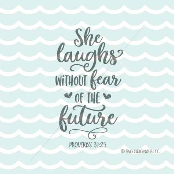 Download She Laughs Without Fear Of The Future SVG Cricut Explore ...