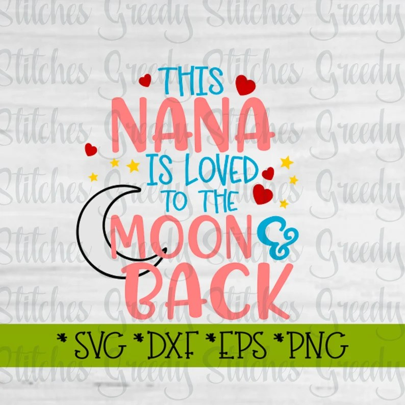 Download Mother's Day This Nana Is Loved To The Moon & Back svg   Etsy