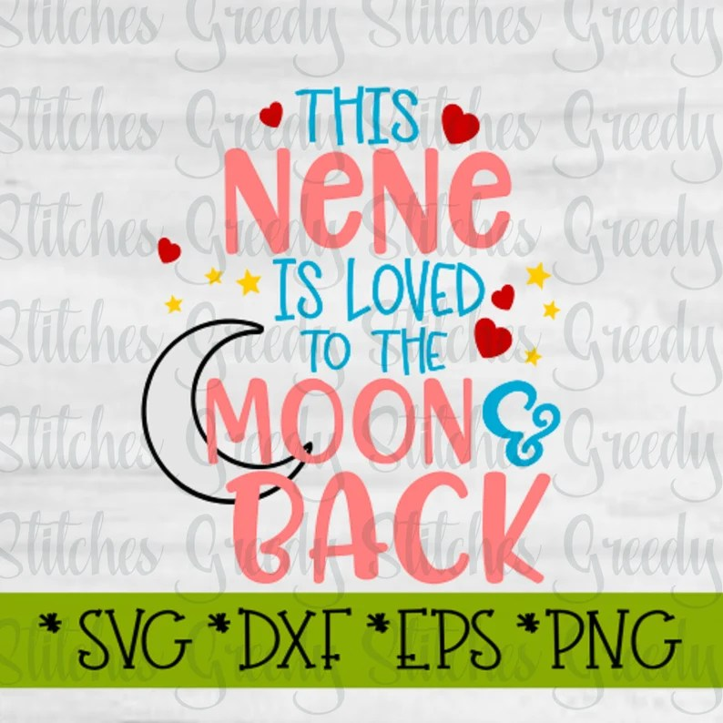 Download Mother's Day This NeNe Is Loved To The Moon & Back svg   Etsy
