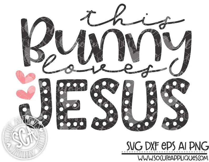 Download This bunny loves Jesus svg girls Easter svg Jesus loves ...